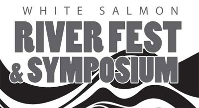 The 2012 White Salmon Riverfest and Symposium is Here!