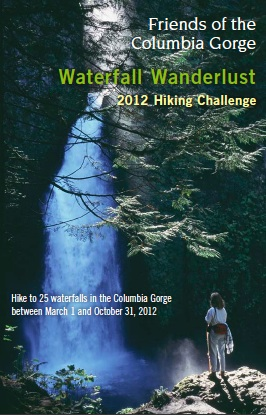 Friends of the Columbia Gorge presents the 2012 Waterfall Wanderlust Hiking Challenge